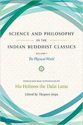 Science and Philosophy in the Indian Buddhist Classics by His Holiness the Dalai Lama