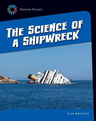 The Science of a Shipwreck by Lisa Amstutz