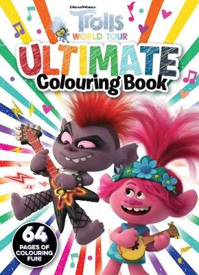 Trolls World Tour: Ultimate Colouring Book (DreamWorks) by