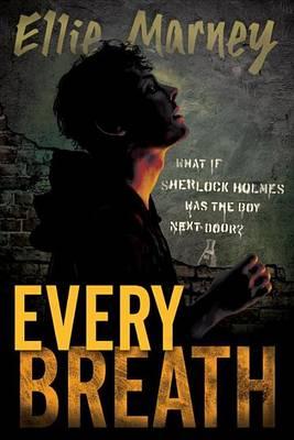Every Breath by Ellie Marney
