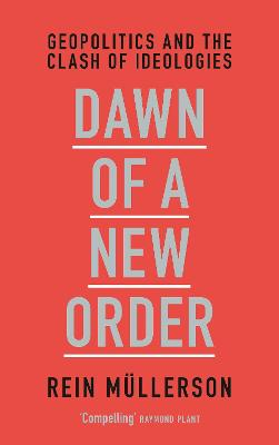 Dawn of a New Order by Rein Mullerson