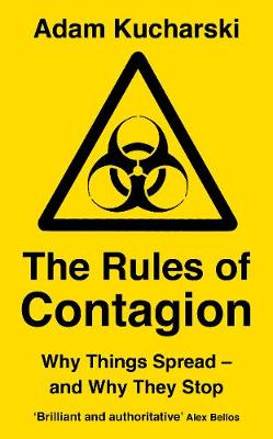 The Rules of Contagion: Why Things Spread - and Why They Stop book