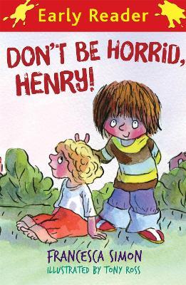 Horrid Henry Early Reader: Don't Be Horrid, Henry! book