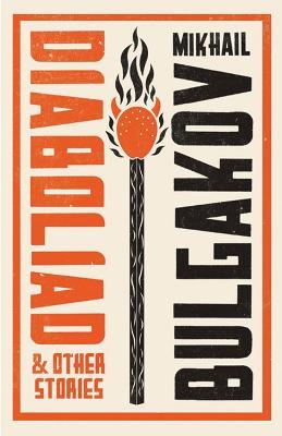 Diaboliad and Other Stories: New Translation by Mikhail Bulgakov