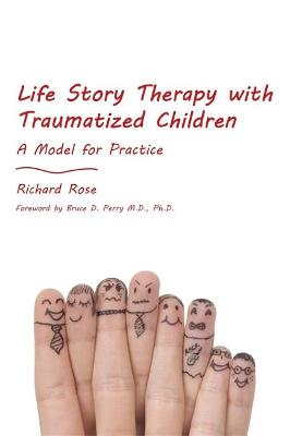 Life Story Therapy with Traumatized Children book