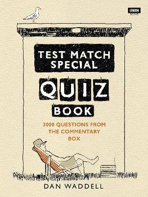 Test Match Special Quiz Book by Dan Waddell
