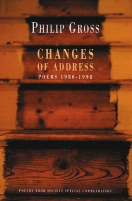 Changes of Address: Poems 1980-1998 by Philip Gross