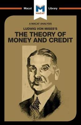 Ludwig von Mises's The Theory of Money and Credit by Padraig Belton