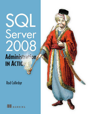 SQL Server 2008 Administration by Rod Colledge