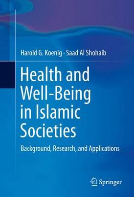 Health and Well-Being in Islamic Societies by Harold G. Koenig