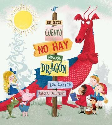 En Este Cuento No Hay Ningun Dragon by Lou Carter