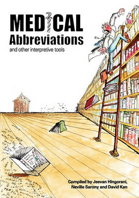 Medical Abbreviations and Other Interpretive Tools by Jeevan Hingorani