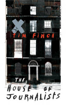 The House of Journalists by Tim Finch