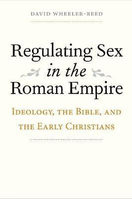 Regulating Sex in the Roman Empire book
