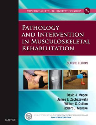 Pathology and Intervention in Musculoskeletal Rehabilitation by David J. Magee
