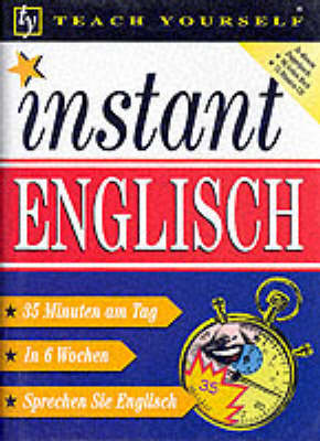 Teach Yourself Instant English for German Speakers/Instant Englisch book/cass pack by Elisabeth Smith