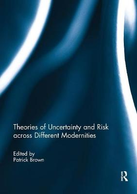 Theories of Uncertainty and Risk across Different Modernities book