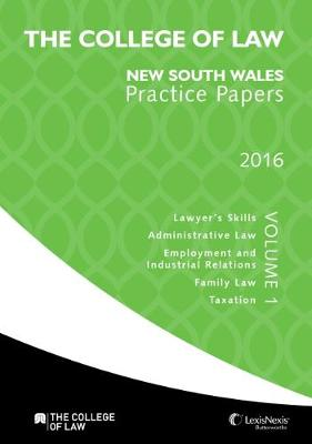 The College of Law Practice Papers NSW 2016 - Volume 1 by College of Law