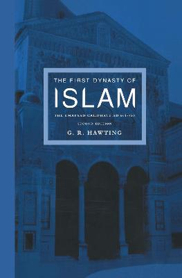 First Dynasty of Islam by G. R. Hawting