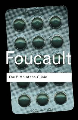 Birth of the Clinic by Michel Foucault