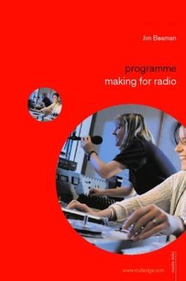 Programme Making for Radio by Jim Beaman