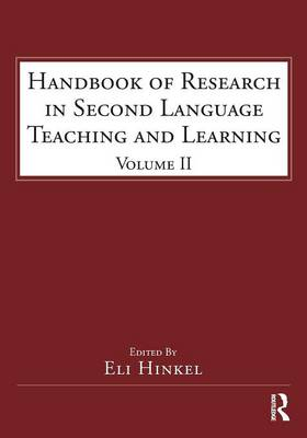 Handbook of Research in Second Language Teaching and Learning  Volume 2 by Eli Hinkel