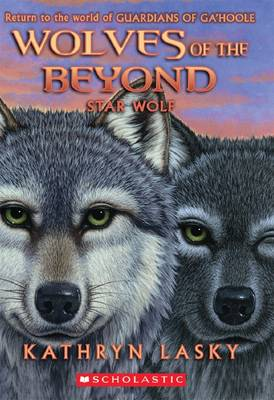 Wolves of the Beyond #6: Star Wolf by Kathryn Lasky