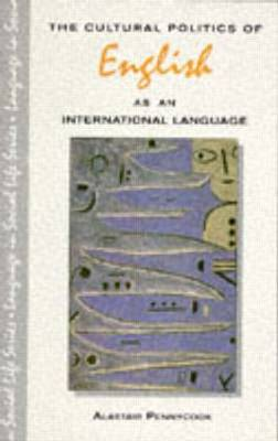 Cultural Politics of English as an International Language by Alastair Pennycook