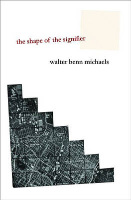 Shape of the Signifier by Walter Benn Michaels