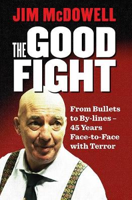 The Good Fight by Jim McDowell