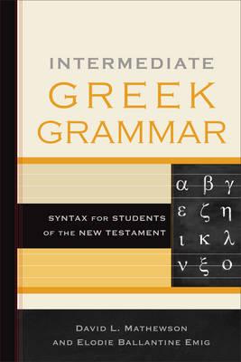 Intermediate Greek Grammar by David L Mathewson