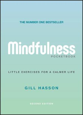 Mindfulness Pocketbook: Little Exercises for a Calmer Life by Gill Hasson