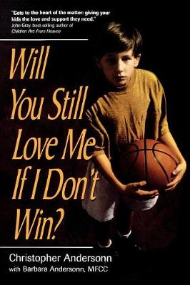 Will You Still Love Me If I Don't Win? by Christopher Anderson