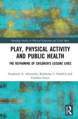 Play, Physical Activity and Public Health book
