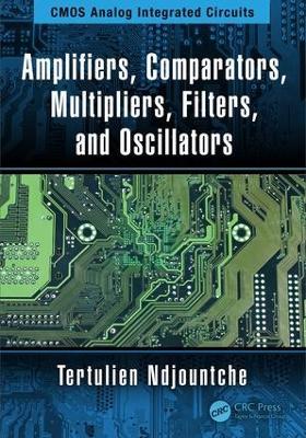 Amplifiers, Comparators, Multipliers, Filters, and Oscillators book