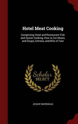 Hotel Meat Cooking by Jessup Whitehead