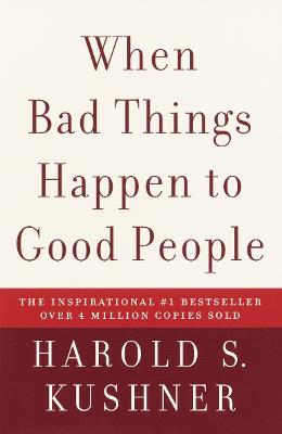 When Bad Things Happen To Good by Harold S. Kushner