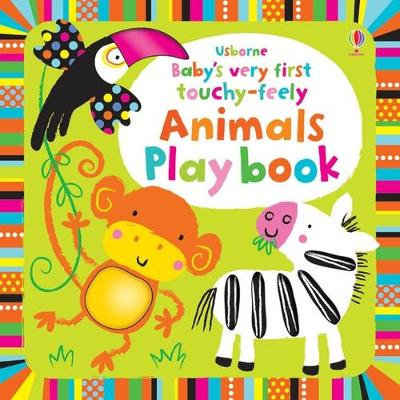Baby's Very First Touchy-Feely Animals Playbook by Fiona Watt