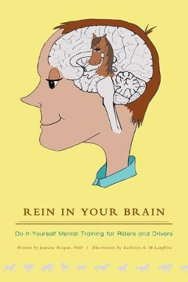 Rein in Your Brain by Janeane Reagan Phd