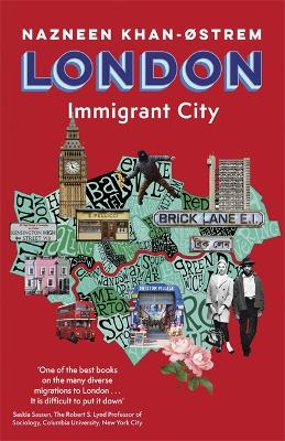 London: Immigrant City by Nazneen Khan-Ostrem