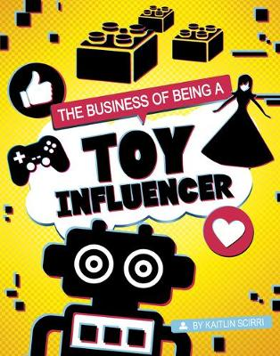 The Business of Being a Toy Influencer by Kaitlin Scirri