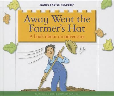 Away Went the Farmer's Hat by Jane Belk Moncure