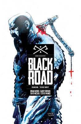 Black Road Volume 1 by Brian Wood