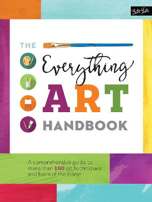 The Everything Art Handbook by Walter Foster Creative Team