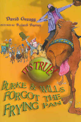 It's True! Burke and Wills Forgot the Frying Pan (12) by David Greagg