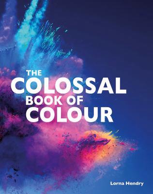 The Colossal Book of Colour book