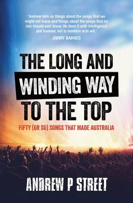 The Long and Winding Way to the Top by Andrew P Street