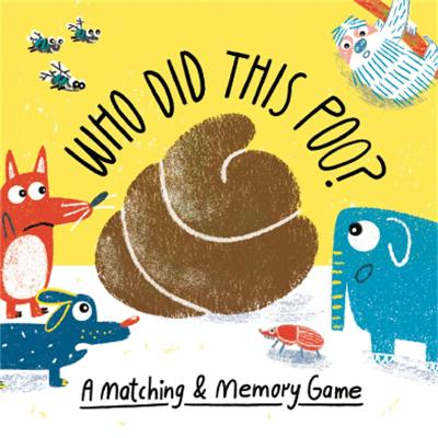 Who Did This Poo?: A Matching & Memory Game by Aidan Onn