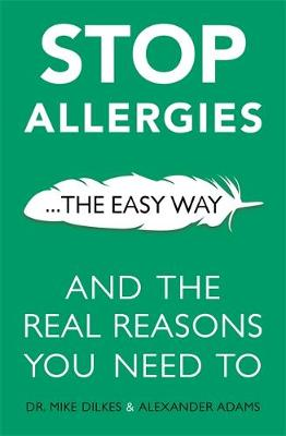 Stop Allergies from Ruining your Life by Dr Mike Dilkes