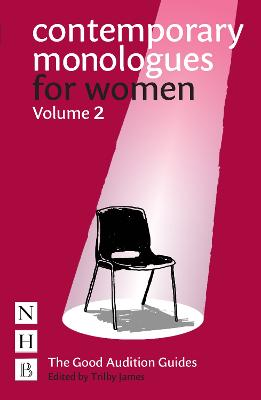 Contemporary Monologues for Women: Volume 2: NHB Good Audition Guides by Trilby James